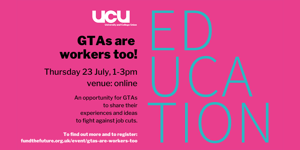 GTAs are workers too: 23 July, 1-3pm