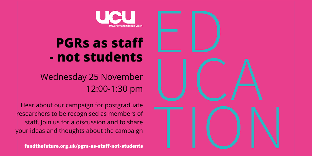 PGRs as staff - not students: Wednesday 25 November 12:00-1:30 pm